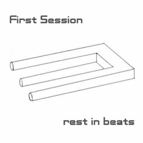 First Session - Rest In Beats